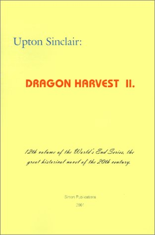 Dragon Harvest II (World's End): Upton Sinclair