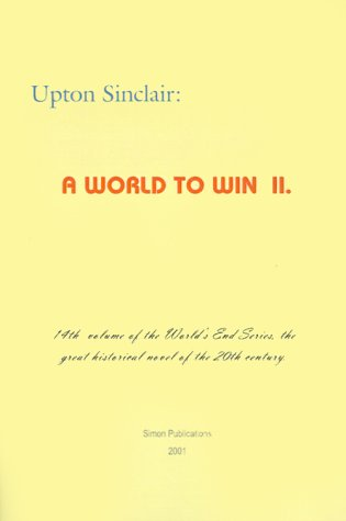 A World to Win II (World's End): Sinclair, Upton