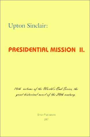 Presidential Mission II: 16 (World's End): Sinclair, Upton