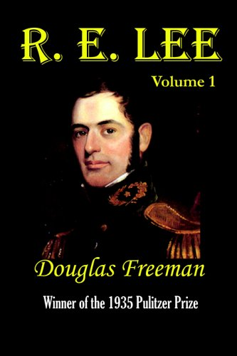 R. E. Lee: A Biography: Douglas Southall Freeman