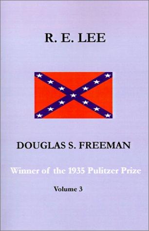 R. E. Lee, Vol. 3 (9781931313384) by Douglas Southall Freeman
