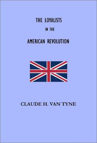 9781931313445: The Loyalists in the American Revolution