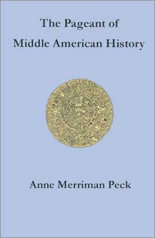 9781931313599: The Pageant of Middle American History