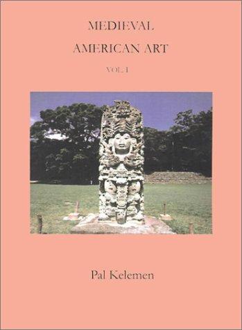 9781931313667: Medieval American Art: Volume 1