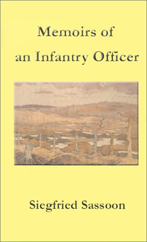 Memoirs of an Infantry Officer: Siegfried Sassoon