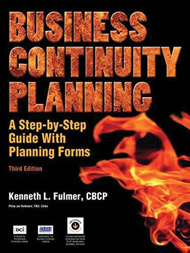 Business Continuity Planning: A Step-by-Step Guide with: Kenneth L Fulmer