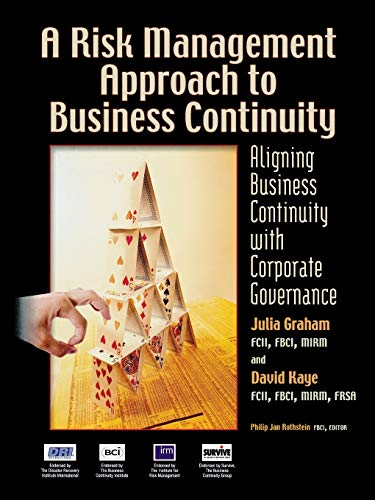 A Risk Management Approach to Business Continuity: Aligning Business Continuity with Corporate Governance (1931332363) by Julia Graham; David Kaye