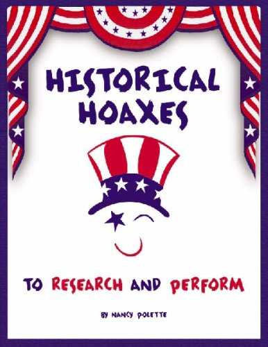 Historical Hoaxes to Research and Perform: Nancy Polette
