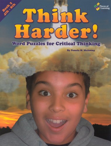 Think Harder! Puzzles for Critical Thinking Book 2: Pamela M. McAneny