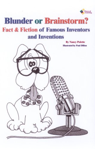 9781931334914: Blunder or Brainstorm? Fact & Fiction of Famous Inventors and Inventions