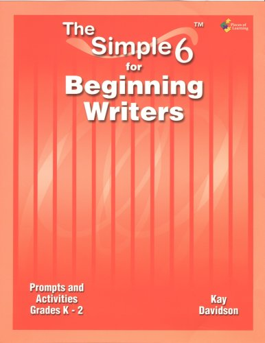 9781931334976: The Simple 6(TM) for K-2 Beginning Writers