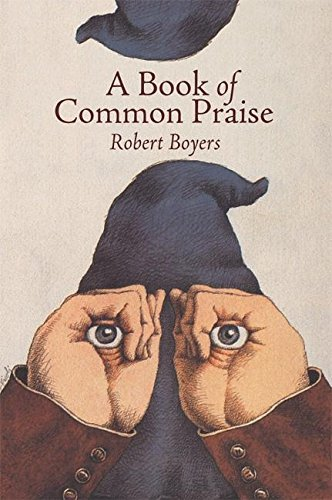 A Book of Common Praise: Boyers, Robert