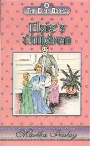9781931343107: Elsie's Children (The Elsie Books: Vol. 6) (Elsie Books (Hibbard))