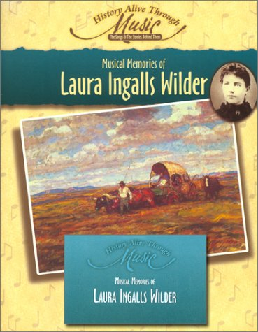 Musical Memories of Laura Ingalls Wilder (History Alive Through Music) (History Alive Through Music (Hibbard)) (1931343209) by Anderson, William T.