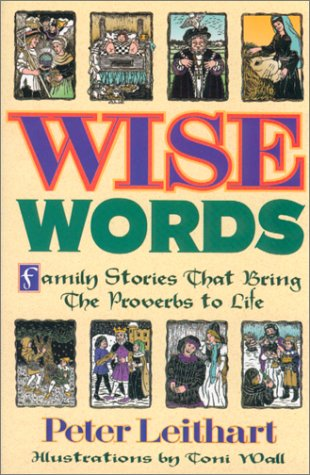 9781931343213: Wise Words : Family Stories That Bring the Proverbs to Life
