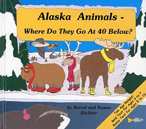 9781931353014: Alaska Animals: Where Do They Go at 40 Below