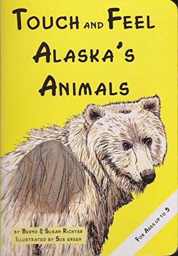 Touch and Feel Alaska's Animals: Richter, Bernd, Richter,