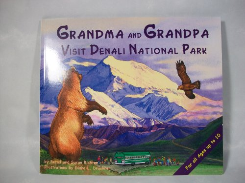 Grandma and Grandpa Visit Denali National Park
