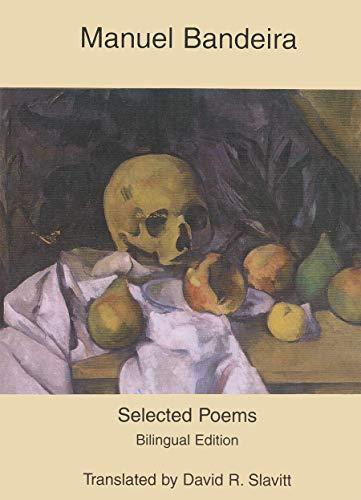 SELECTED POEMS BY MANUEL BANDEIRA; translated by: SLAVITT, David, translator