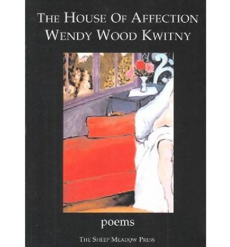 The House of Affection: Poems: Kwitny, Wendy Wood