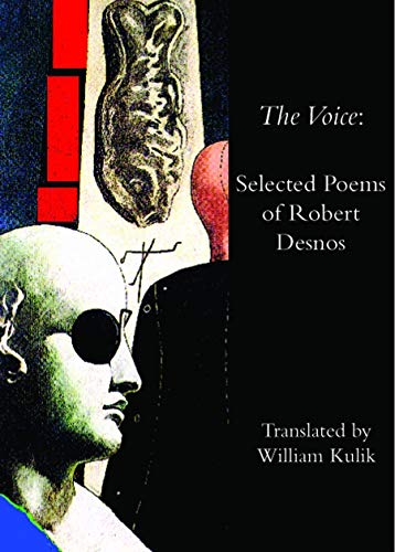 The Voice of Robert Desnos: Selected Poems: Desnos, Robert