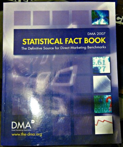 DMA 2007 Statistical Fact Book (The Definitive Source for Direct Marketing Benchmarks)