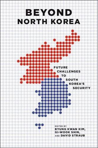 Beyond North Korea: Byung Kwan Kim, Gi-Wook Shin, David Straub,