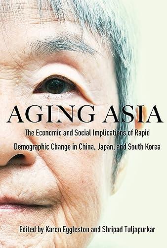 Aging Asia: Karen Eggleston (editor),
