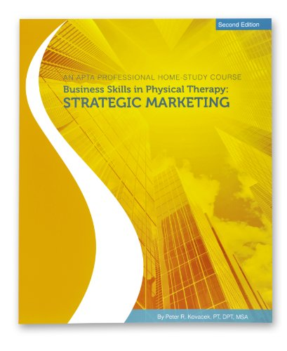 9781931369770: Business Skills in Physical Therapy: Strategic Marketing, 2nd Ed
