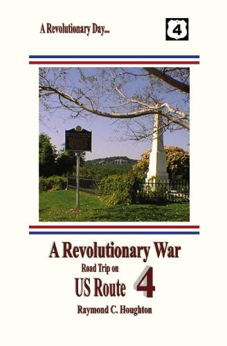 9781931373098: A Revolutionary War Road Trip on US Route 4