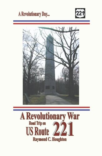 9781931373227: A Revolutionary War Road Trip on US Route 221