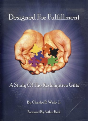 9781931379168: Designed for Fulfillment: A Study of the Redemptive Gifts