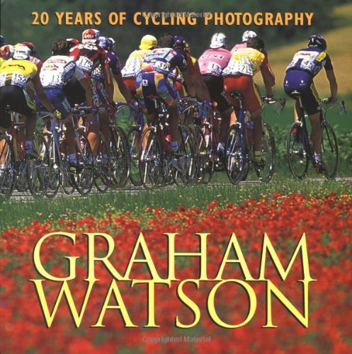 9781931382144: Graham Watson: 20 Years of Cycling Photography
