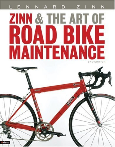 9781931382694: Zinn and the Art of Road Bike Maintenance (2nd Edition)