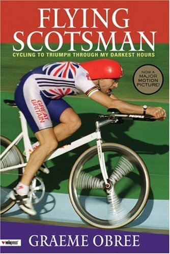 9781931382724: Flying Scotsman : Cycling to Triumph Through My Darkest Hours