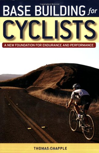 9781931382939: Base Building for Cyclists: A New Foundation for Endurance and Performance