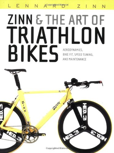 9781931382977: Zinn and the Art of Triathlon Bikes: Aerodynamics, Bike Fit, Speed Tuning, and Maintenance