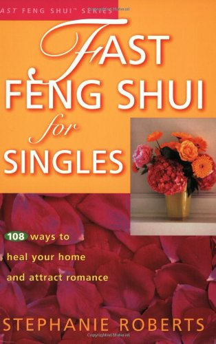 9781931383042: Fast Feng Shui for Singles: 108 Ways to Heal Your Home and Attract Romance