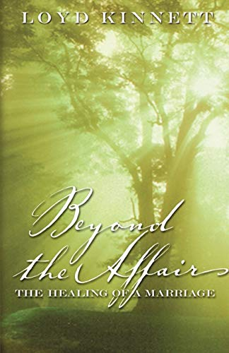 9781931391368: Beyond the Affair : The Healing of a Marriage