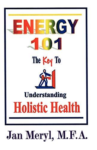 Energy 101: The Key to Understanding Holistic: Jan Meryl