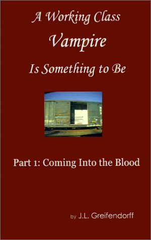 9781931391979: A Working Class Vampire is Something to Be: Book 1: Coming Into Blood (Bk. 1)