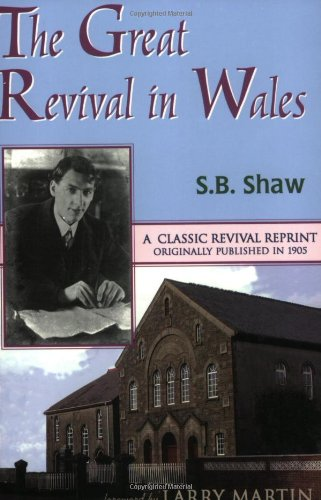 The Great Revival in Wales: Shaw, S. B.