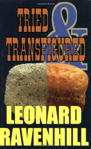 Tried and Transfigured (9781931393232) by Leonard Ravenhill