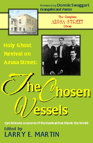9781931393263: Holy Ghost Revival on Azusa Street: The Chosen Vessels