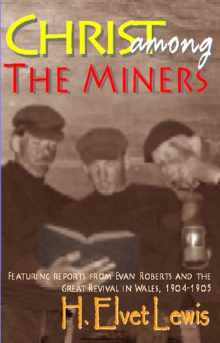 Christ Among the Miners: H. Elvet Lewis