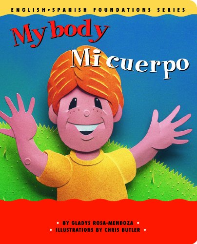 9781931398084: My Body / Mi cuerpo (English and Spanish Foundations Series) (Bilingual) (Dual Language) (Pre-K and Kindergarten)
