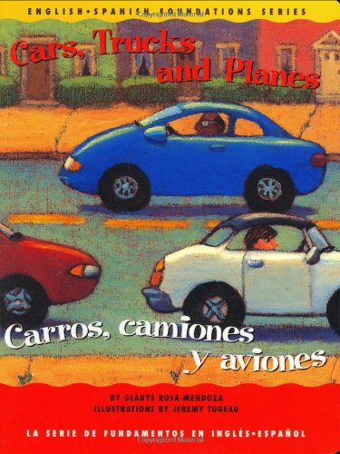 9781931398145: Cars, Trucks and Planes / Carros, camiones y aviones (English and Spanish Foundations Series) (Book #14) (Bilingual) (Board Book) (English and Spanish Edition)