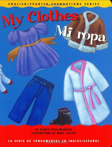 My Clothes / Mi ropa (English and: Gladys Rosa-Mendoza