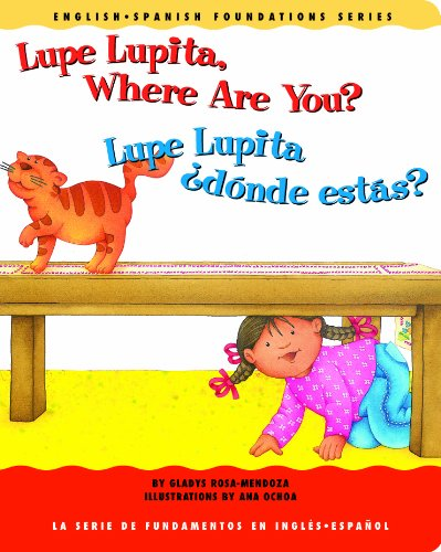9781931398169: Lupe Lupita, Where Are You? / Lupe Lupita, ¿dónde estás? (English and Spanish Foundations Series) (Book #16) (Bilingual) (Board Book) (English and Spanish Edition)