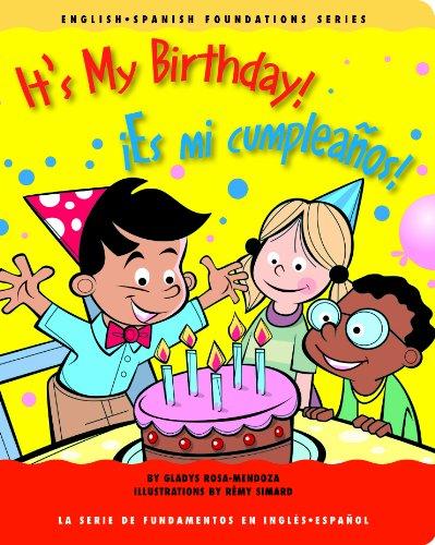 9781931398176: It's My Birthday! / ¡Es mi cumpleaños! (English and Spanish Foundations Series) (Book #17) (Bilingual) (Board Book) (English and Spanish Edition)